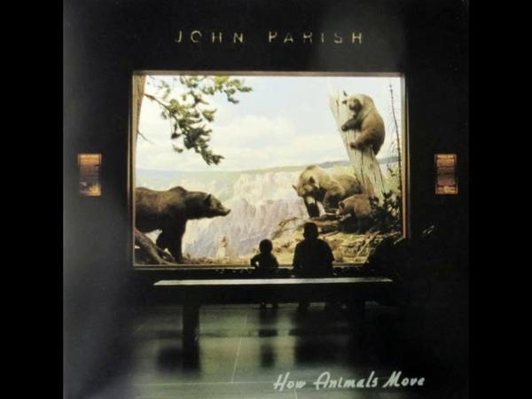 John Parish - How Animals Move 2002 FullVinyl