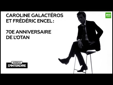 Interdit d'interdire Caroline Galactéros et Frédéric Encel 70e anniversaire de l'OTAN