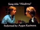 Aygun Kazimova - Alışdırma HD (L'ultimo bacio by Gabriele Muccino, 2001 - Italy)