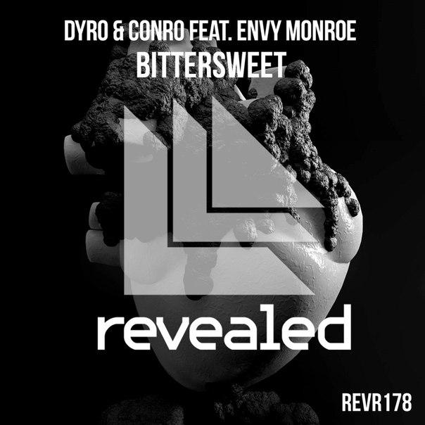 Dyro & Conro feat. Envy Monroe – Bittersweet (Original Mix)