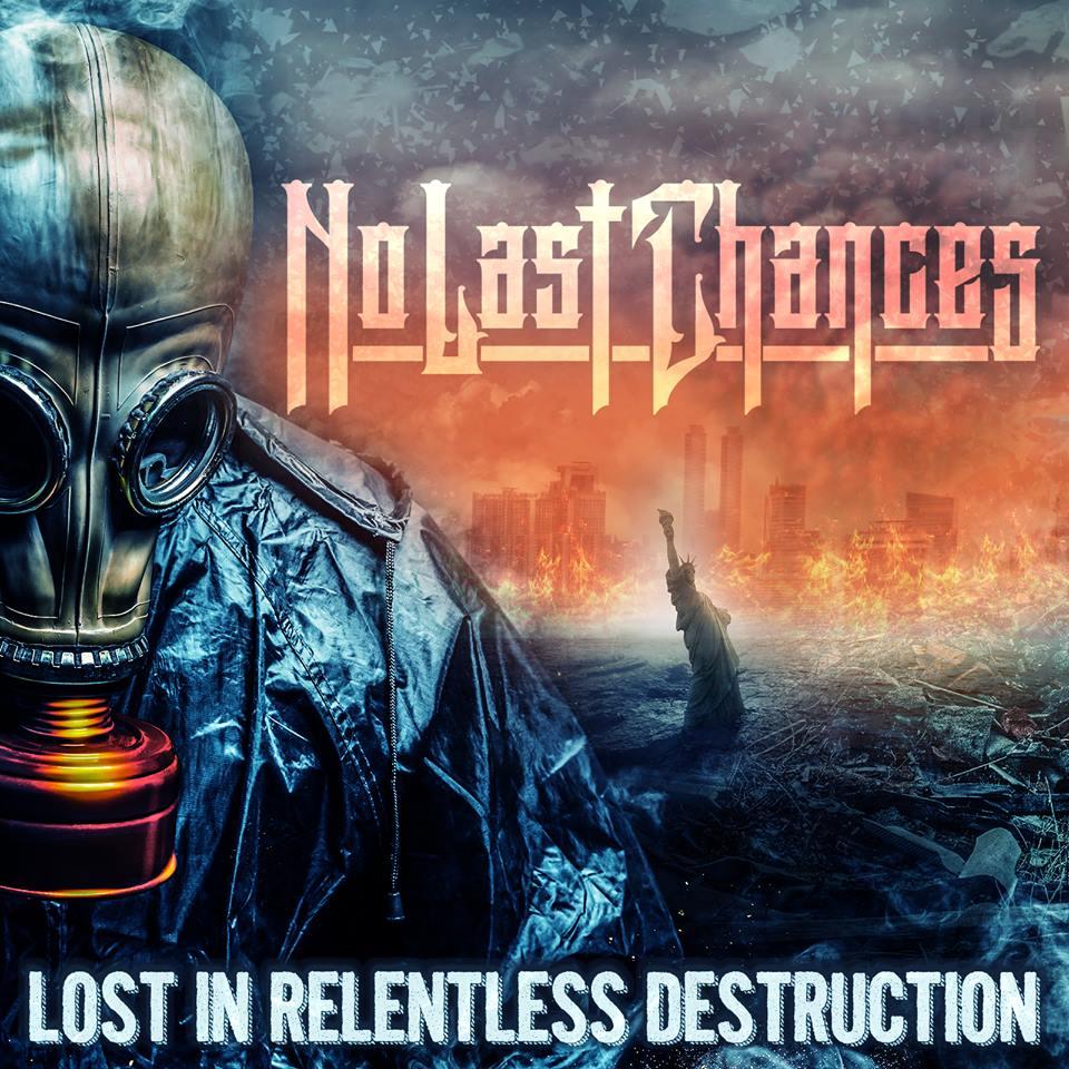 No Last Chances - Lost In Relentless Destruction (2016)