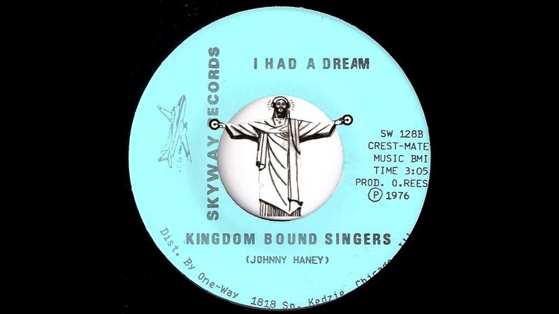 Kingdom Bound Singers I Had A Dream Skyway 1976 Black Gospel 45