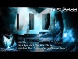 Nick Sparkle &amp The Alien Show - Another Alien Convoy (Sergey Shemet Remix)