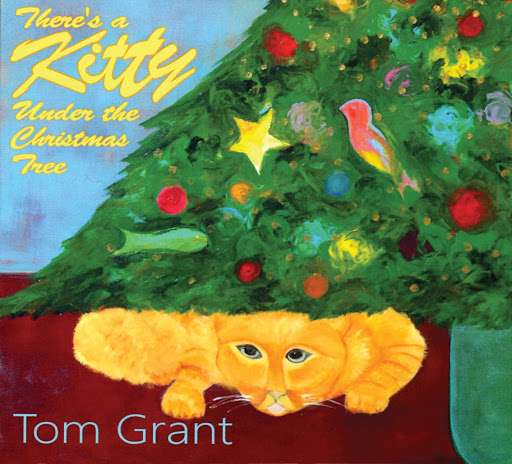 Tom Grant альбом There's A Kitty Under The Christmas Tree