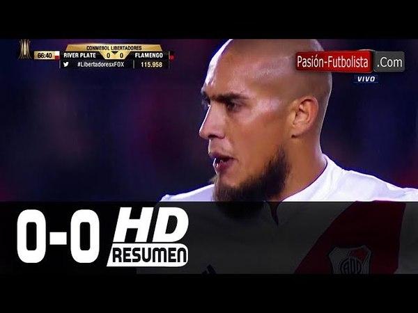 River Plate vs Flamengo 0-0 RESUMEN EMPATE Copa Libertadores 23052018