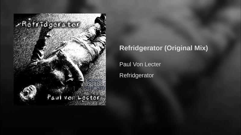 Paul Von Lecter - Refridgerator (Original Mix)
