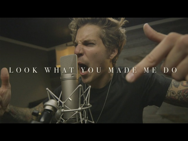 Taylor Swift - Look What You Made Me Do (Cover by Our Last Night)