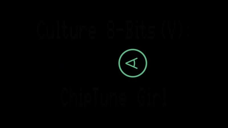 Culture 8-Bits - ChipTune Girl (55) ARTE