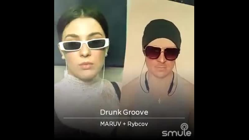 Drunk Groove by MARUV and Rybcov on Smule 1556649942826