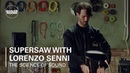 The Science of Sound: Supersaw with Lorenzo Senni