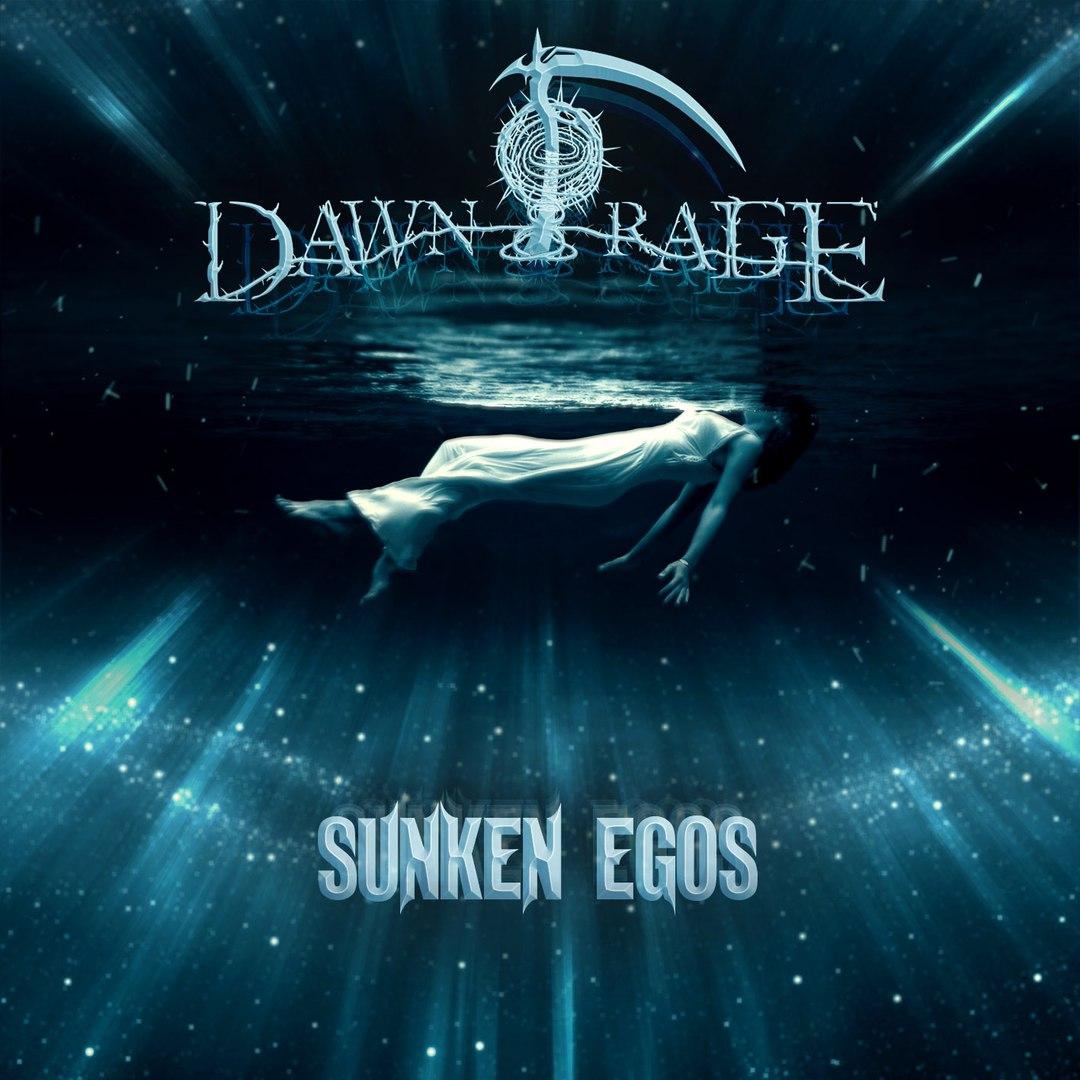 Dawn Of Rage - Sunken Egos [EP] (2016)
