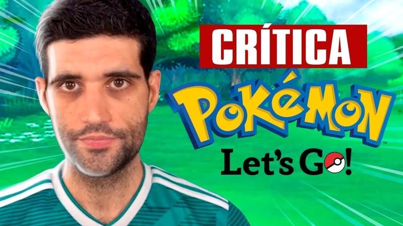 Minhas CRITICAS a Pokemon Lets Go