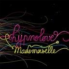 Hypnolove альбом Mademoiselle - Single