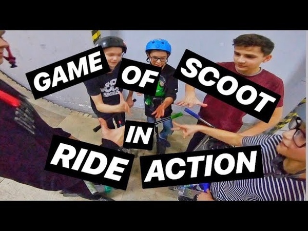 GAME OF SCOOT в RIDE ACTION