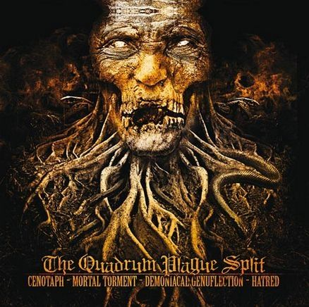 Cenotaph & Mortal Torment & Demonical Genuflection & Hatred - The Quadrum Plague Split (Split) (2013)