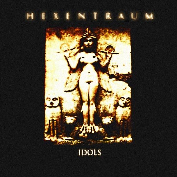 Вышел новый альбом HEXENTRAUM - Idols (2012)