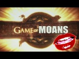 [NSFW] Game Of Moans (Game of Thrones Porn Theme)
