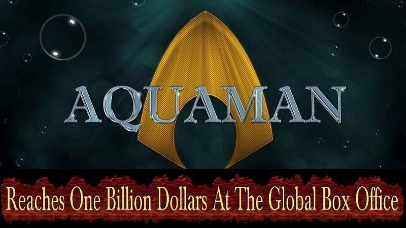 💲💲💲 Aquaman Movie Reaches One Billion Dollars At The Box Office 2019