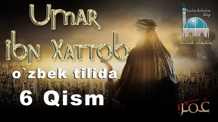 Umar ibn Xattob 6 qism