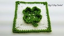 How To Crochet - Four Leaf Clover | St. Patrick's Day Granny Square |  Crochet Tutorial #452