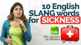 Learn English Slang Words related to sickness Speak English like a native Free English Lesson