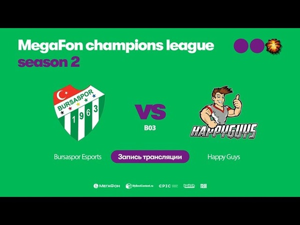 Bursaspor Esports vs Happy Guys MegaFon Champions League bo3 game 2 Adekvat Lost