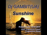 Dj GAMBIT(UA) - Sunshine (Aleksey Krivoruchko Touch)