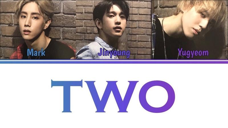 [Color Coded Lyrics] GOT7 - TWO (2) [MarkJinGyeom Unit] (Kan/Rom/Eng)