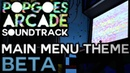 POPGOES Arcade Soundtrack - Main Menu Theme Beta