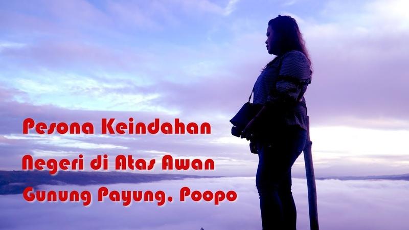 Benar Benar Keren Negeri di Atas Awan Gunung Payung Poopo Manado