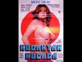 Kucaktan Kucağa - Arzu Okay Bora Ayanoğlu (1976 - 55 Dk)