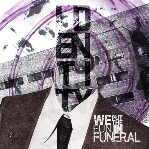 We Put the Fun in Funeral - Identity [EP] (2012)