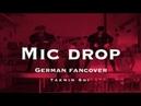BTS 방탄소년단 'MIC Drop GERMAN FANCOVER I Group Collab