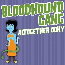 Bloodhound Gang альбом Altogether Ooky