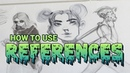 How To Use References, Steal like an Artist and QUICKLY IMPROVE YOUR ART