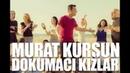 Dokumacı Kızlar ♫ Murat Kurşun ♫ Muzik Video ♫ ( Official )