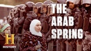 Heres How the Arab Spring Started and How It Affected the World History