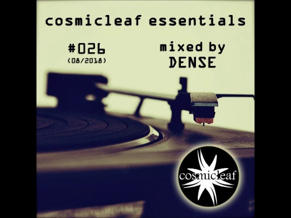 Cosmicleaf Essentials 026 Mixed by Dense