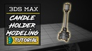 3Ds Max Furniture Modeling Tutorial_Candle Holder