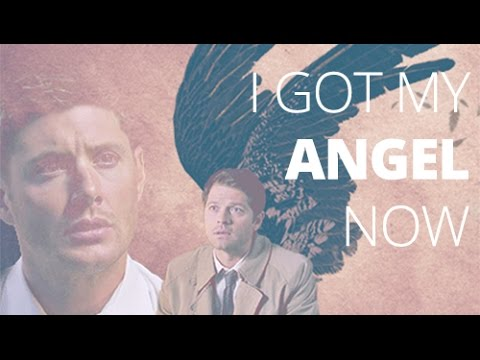Dean/Castiel - I got my angel now.