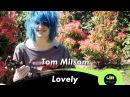 Tom Milsom - Lovely (Acoustic Live)