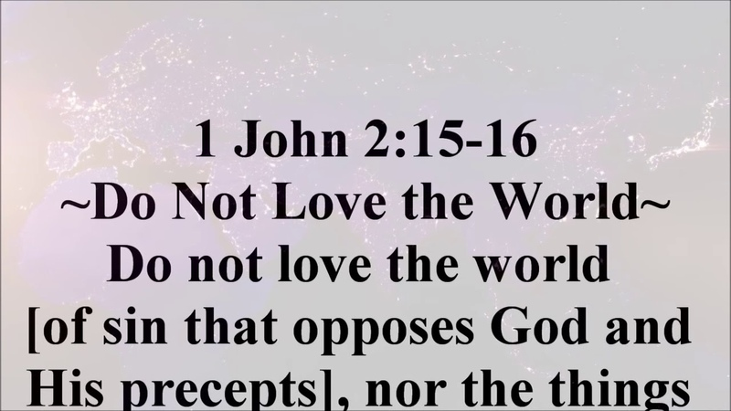 Nov. 11, 2018 - 1 John 2:15-16