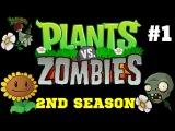 Plants VS. Zombies (2nd Season) #1