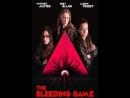 Кровавая игра  The Bleeding Game (2018)