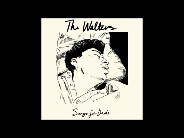 The Walters Songs For Dads full EP (2014)