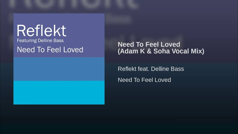 Need To Feel Loved Adam K Soha Vocal Mix