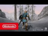 The Elder Scrolls V: Skyrim — трейлер с E3 2017 (Nintendo Switch)