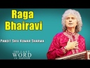 Raga Bhairavi   Pandit Shiv Kumar Sharma (Album: The Last Word In Santoor)
