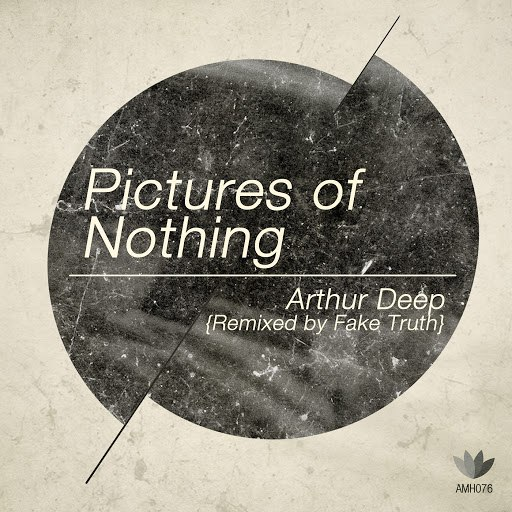 Arthur Deep альбом Pictures of Nothing (Remixes)