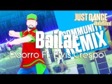 Just Dance Unlimited  Bailar - Deorro Ft. Elvis Crespo  Community Remix 60FPS